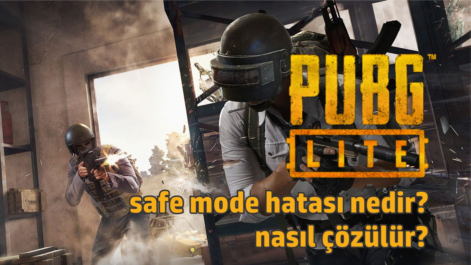 PUBG Lite safe mode hatası